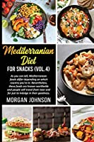 MEDITERRANEAN DIET FOR SNACKS (Vol. 4): As you can tell, Mediterranean foods differ depending on which country you're in. Nevertheless, these foods are known worldwide and people will travel from near and far just to indulge in their goodness.