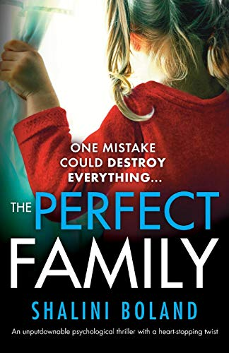 Compare Textbook Prices for The Perfect Family: An unputdownable psychological thriller with a heartstopping twist  ISBN 9781786815255 by Boland, Shalini