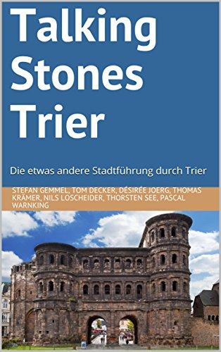 Talking Stones Trier: Die etwas andere Stadtführung durch Trier