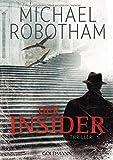 Der Insider: Thriller (Joe O'Loughlin und Vincent Ruiz, Band 6) - Michael Robotham