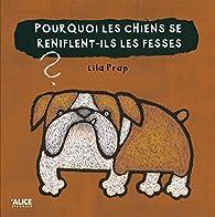 Pourquoi les chiens se reniflent-ils les fesses ? par Lila Prap