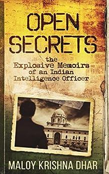 Open Secrets: The Explosive Memoirs of an Indian Intelligence Officer by [Maloy Krishna Dhar, Mainak Dhar]