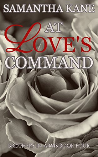 At Love's Command (Brothers in Arms Book 4) (English Edition)