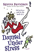 Damsel Under Stress: Enchanted Inc., Book 3 (Enchanted, Inc.)
