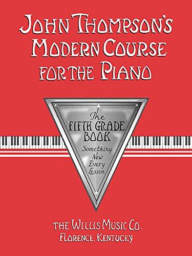 Thompson, J Modern Course For The PiaNo. 5Th Grade Book -ALB-: Noten für Klavier (John Thompson's Modern Course for the Piano)
