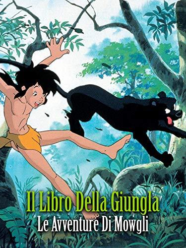 Il Libro Della Giungla. Le Avventure Di Mowgli