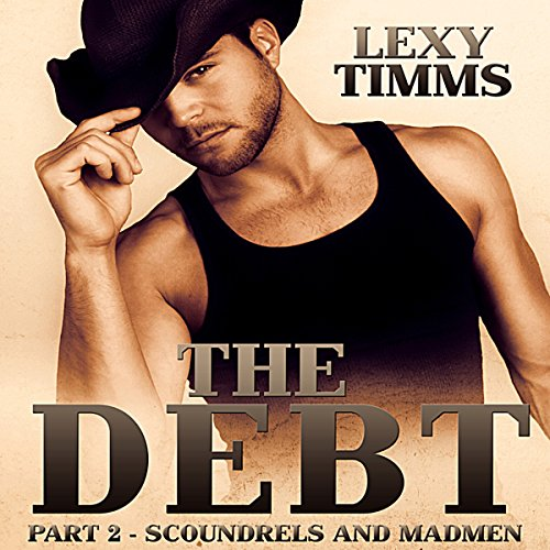 The Debt: Scoundrels and Madmen audiobook cover art