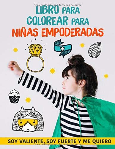 Libro Para Colorear para Niñas Empoderadas: Un motivador libro para colorear para niñas. Regalo para niñas. Libro para niñas. Libro para adolescente. ... cumpleaños. Niñas feminismo. Niñas rebeldes