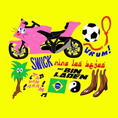 Nina Las Vegas, Swick & Mc Bin Laden