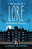 The World of Lore, Volume 3: Dreadful Places: Now a major online streaming series (English Edition)...