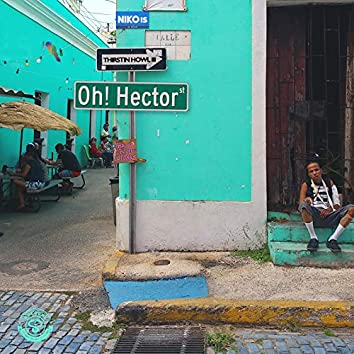 Oh Hector (feat. Thirstin Howl III)