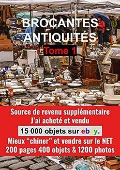 GUIDE BROCANTES ET ANTIQUITÉS TOME 1  Un guide pour acheter et vendre sur le net en 400 objets plus de 1200 photos  GUIDE BROCANTES ET ANTIQUITES   French Edition