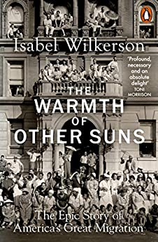The Warmth of Other Suns: The Epic Story of America's Great Migration by [Isabel Wilkerson]
