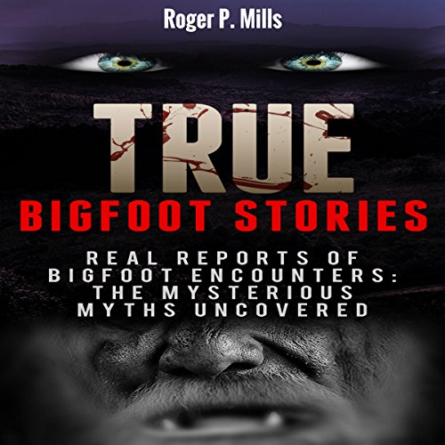 True Bigfoot Stories audiobook cover art