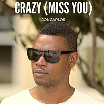 Crazy (Miss You)