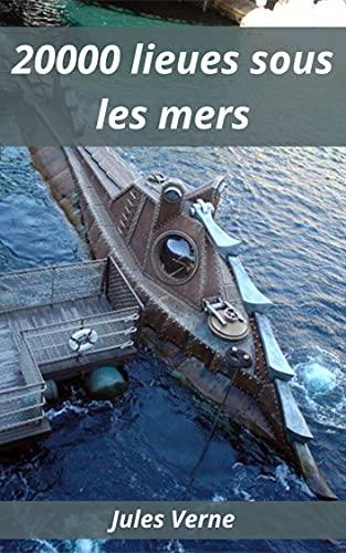 20000 lieues sous les mers: illustré (French Edition)