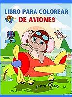 Libro para Colorear de Aviones para Niños: Libro para Colorear de Aviones para Niños mayores de 3 años Página grande 8.5 x 11