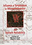 Influence of Temperature on Microelectronics and System Reliability: A Physics of Failure Approach (Electronic Packaging)