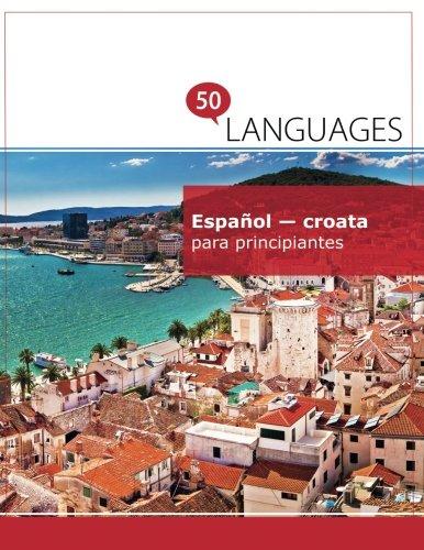 Español - croata para principiantes: Un libro en dos idiomas