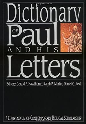 Dictionary of Paul and His Letters/a Compendium of Contemporary Biblical Scholarship