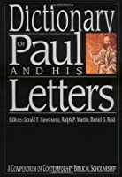 Dictionary of Paul and His Letters/a Compendium of Contemporary Biblical Scholarship (IVP Bible Dictionary)