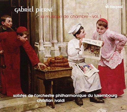 Gabriel Pierné: Die Kammermusik Vol. 1