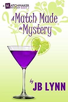 A Match Made in Mystery (A Matchmaker Mystery Book 2) by [JB Lynn]