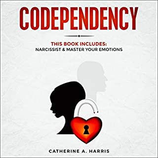 Codependency: This Book Includes: Narcissist & Master Your Emotions cover art