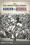 The Deep South's Oldest Rivalry: Auburn vs. Georgia (Sports)
