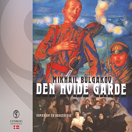 Den hvide garde     Roman om en borgerkrig              By:                                                                                                                                 Mikhail Bulgakov                               Narrated by:                                                                                                                                 Bent Otto Hansen                      Length: 12 hrs and 39 mins     1 rating     Overall 5.0