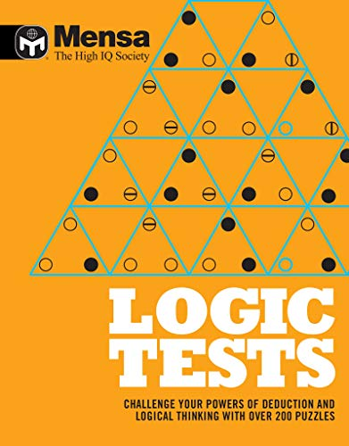 Mensa: Mensa: Logic Tests: Challenge Your Powers of Deduction and Logical Thinking
