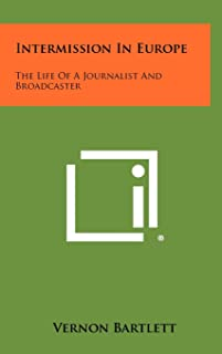 Intermission in Europe: The Life of a Journalist and Broadcaster