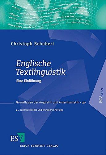 Englische Textlinguistik: Eine Einführung (Grundlagen der Anglistik und Amerikanistik (GrAA), Band 30)