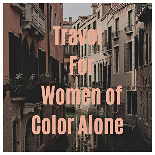 Travel for Women of Color Alone audiobook cover art