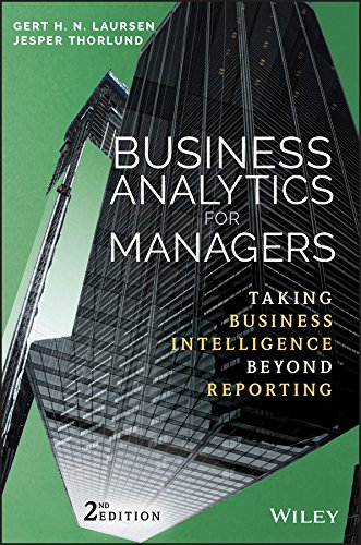 Business Analytics for Managers: Taking Business Intelligence Beyond Reporting (SAS Institute Inc)