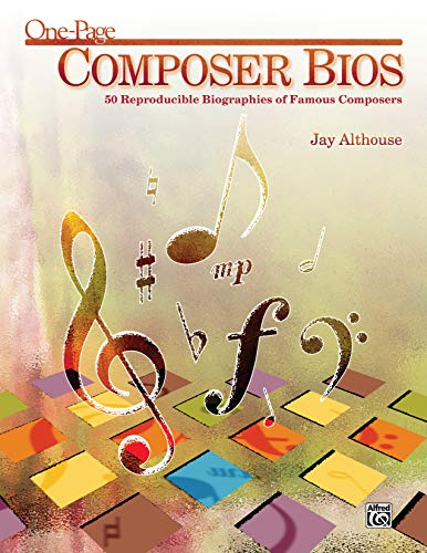 One-Page Composer BIOS: 50 Reproducible Biographies of Famous Composers (Teacher\'s Handbook)