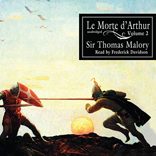 Le Morte d'Arthur, Vol. 2                   By:                                                                                                                                 Sir Thomas Malory,                                                                                        William Caxton - editor                               Narrated by:                                                                                                                                 Frederick Davidson                      Length: 17 hrs and 42 mins     Not rated yet     Overall 0.0