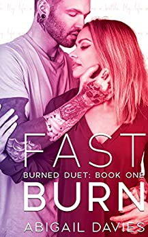 Fast Burn: (Asher & Elodie: Easton Family Saga) (Burned Duet Book 1) by [Abigail Davies]