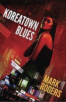 Koreatown Blues by [Mark Rogers]
