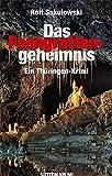 Das Feengrottengeheimnis: Ein Thüringen-Krimi (Sutton Krimi) von Rolf Sakulowski