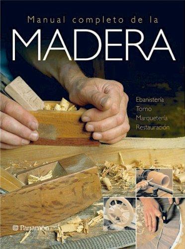 Manual completo de la madera (Grandes obras)