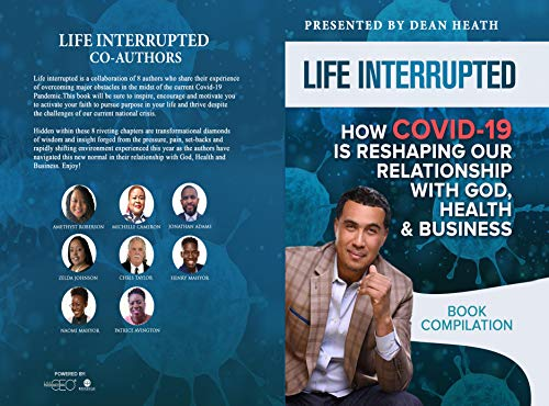 Life Interrupted : How COVID-19 Is Reshaping our Relationship with God, Health & Business