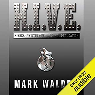 Higher Institute of Villainous Education     H.I.V.E., Book 1              By:                                                                                                                                 Mark Walden                               Narrated by:                                                                                                                                 Jack Davenport                      Length: 6 hrs and 8 mins     169 ratings     Overall 4.6