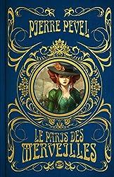 Le Paris des Merveilles - L'intégrale, édition collector de Pierre Pevel