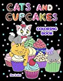 Cats and Cupcakes Coloring Book: Delightful Cats and Yummy Cupcakes To Color (The Cats Whiskers Series)