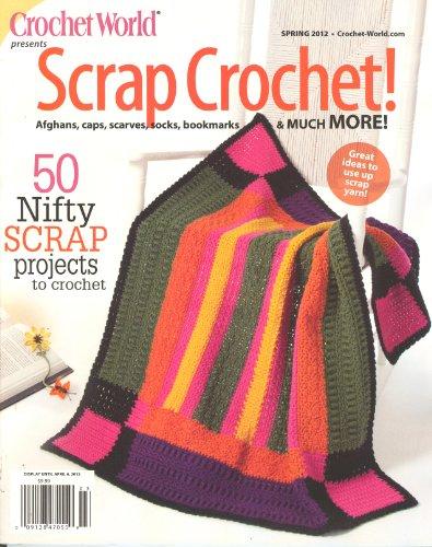 Crochet World Presents:Scrap Crochet Spring 2012