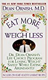 Eat More, Weigh Less: Dr. Dean Ornish s Program for Losing Weight Safely While Eating Abundantly