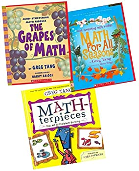 Greg Tang Math Pack  3 Books   Includes  MATH-terpieces  The Art of Problem Solving  The Grapes of Math  Mind-Stretching Math Riddles  and Math for all Seasons  Mind Stretching Math Riddles