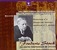 Early North American Recordings - Frederic Stock & Chicago Symphony Orchestra Volume 7 - Brahms: Symphony No. 3 in F Major Op. 90 (recorded 1940); Tragic Overture Op. 81 (recorded 1941); Serenade No. 1 Op. 11 - Minuet