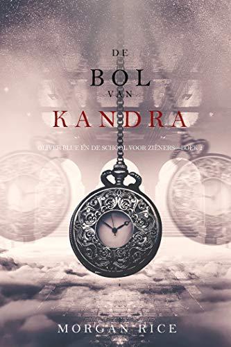 De bol van Kandra (Oliver Blue en de school voor Zieners—Boek 2) (Dutch Edition)